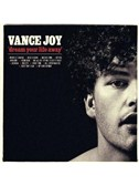 Vance Joy: We All Die Trying To Get It Right