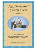 Tom Richardson: Jigs, Reels And Fancy Feels - Volume 2