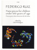 Frederico Ruiz: Piano Pieces For Children Under 100 Years Of Age. Sheet Music