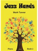 Mark Tanner: Jazz Hands For Piano - Book 2