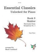 Essential Classics Unlocked For Piano: Book 9 - Mahler