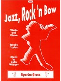 John Widger: Jazz, Rock 'n' Bow (without CD) (Violin & Piano)