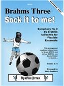 Brahms Three -  Sock It To Me!