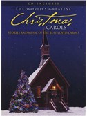 The Worlds Greatest Christmas Carols - Stories And Music Of The Best-Loved Carols