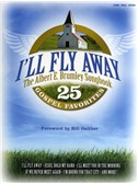 I'll Fly Away - The Albert E. Brumley Songbook