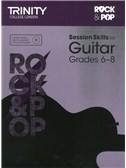 Trinity College London: Rock & Pop Session Skills For Guitar, Grades 6 8 (Book/CD)