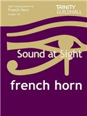 Trinity College London: Sound At Sight French Horn - Grades 1-8