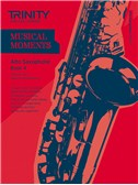 Trinity College London: Musical Moments - Alto Saxophone Book 4