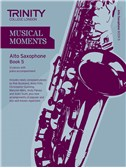 Trinity College London: Musical Moments - Alto Saxophone Book 5
