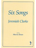 Jeremiah Clarke: Six Songs