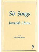 Jeremiah Clarke: Six Songs