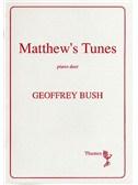 Geoffrey Bush: Matthew's Tunes
