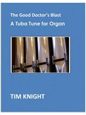 Tim Knight: The Good Doctor's Blast - A Tuba Tune For Organ