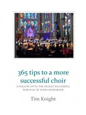 Tim Knight: 365 Tips To A More Successful Choir
