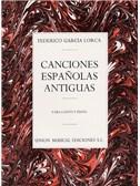 Federico Garcia Lorca: Canciones Espanolas Antiguas (Canto Y Piano)