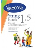 Vamoosh String Book 1.5 Piano Accompaniments. Sheet Music