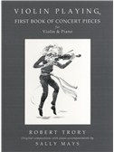 Robert Trory: Violin Playing - First Book Of Concert Pieces