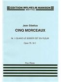 Jean Sibelius: Quand Le Sobier Est Un Fleur (Cinq Morceaux) Op.75 No.1