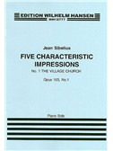 Jean Sibelius: Five Characteristic Impressions Op.103 No.1 - The Village Church