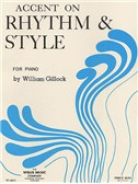William Gillock: Accent On Rhythm And Style