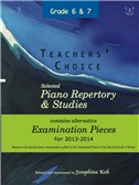 Teachers' Choice: Selected Piano Repertory & Studies 2013-2014 (Grades 6 & 7)