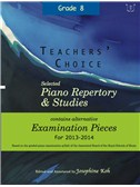Teachers' Choice: Selected Piano Repertory & Studies 2013-2014 (Grades 8)