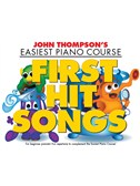 John Thompson's Easiest Piano Course: First Hit Songs