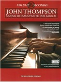 John Thompson Corso Di Pianoforte Per Adulti: Volume 2 Secondo (Libro/Download)