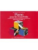 James Bastien: Piano Pour Les Tout-Petits - Preparatoire A