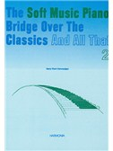 Hens Viam-Verwaaijen: The Soft Music Piano Bridge Over The Classics 2