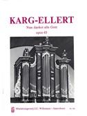 Sigfrid Karg-Elert: Nun Danket Alle Gott - Marche Triomphale Op.65