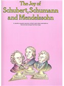 The Joy Of Schubert, Schumann And Mendelssohn
