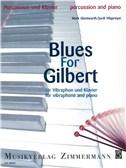 Mark Glentworth: Blues For Gilbert - Für Vibraphon Und Klavier (German Language Edition)