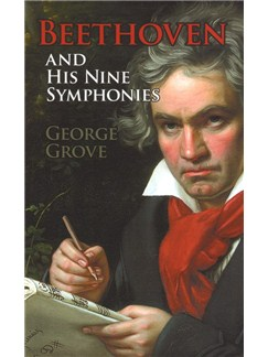 George Grove: Beethoven And His Nine Symphonies Books | Orchestra
