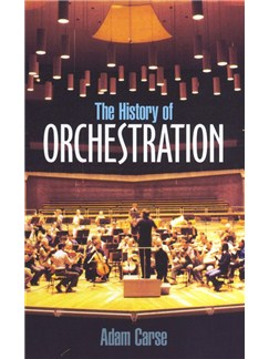 Adam Carse: The History Of Orchestration Books | Orchestra