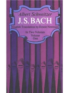 Albert Schweitzer: J.S. Bach - Volume One Books |