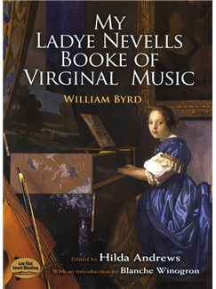 William Byrd: My Ladye Nevells Booke Of Virginal Music Books | Piano