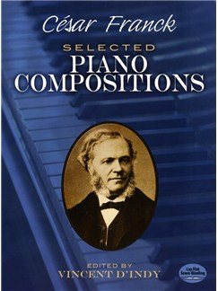 César Franck: Selected Piano Compositions Books | Piano