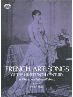French Art Songs Of The Nineteenth Century: 39 Works From Berlioz To Debussy Books | Voice, High Voice, Piano Accompaniment