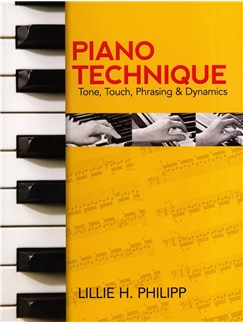Lillie H. Philipp: Piano Technique: Tone, Touch, Phrasing and Dynamics Books | Piano