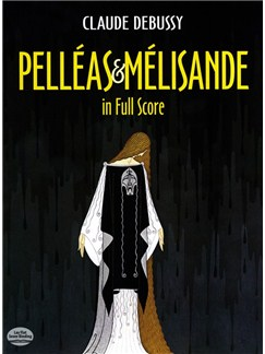 Claude Debussy: Pelleas Et Melisande In Full Score Books | Opera