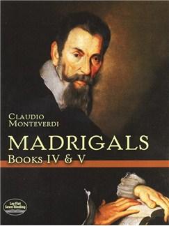 Claudio Monteverdi: Madrigals Books IV & V Books   SATB