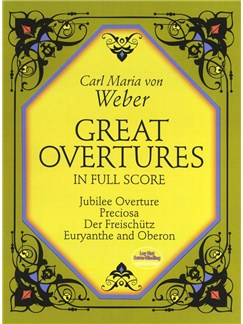 Carl Maria Von Weber: Great Overtures In Full Score Books | Orchestra