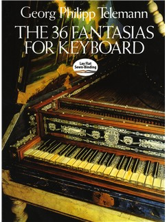 Georg Philipp Telemann: The 36 Fantasias For Keyboard Books | Keyboard, Piano