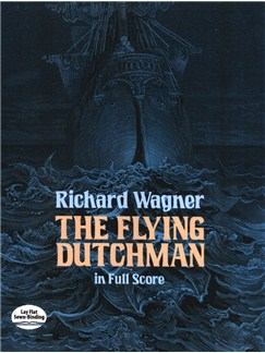 Richard Wagner: The Flying Dutchman In Full Score Books | Voice, Orchestra