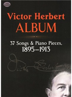 Victor Herbert: Album - 37 Songs And Piano Pieces (1895-1913) Books | Voice, Piano Accompaniment, Piano