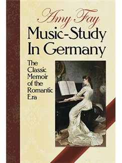 Amy Fay: Music-Study In Germany - The Classic Memoir Of The Romantic Era Buch | Klavier