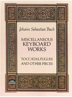 J.S. Bach: Miscellaneous Keyboard Works - Toccatas, Fugues And Other Pieces Books | Piano