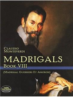 Claudio Monteverdi: Madrigals Book VIII - Madrigali Guerrieri Et Amorosi Books | Choral