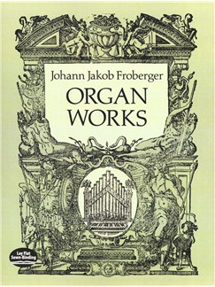 Johann Jakob Froberger: Organ Works Books | Organ